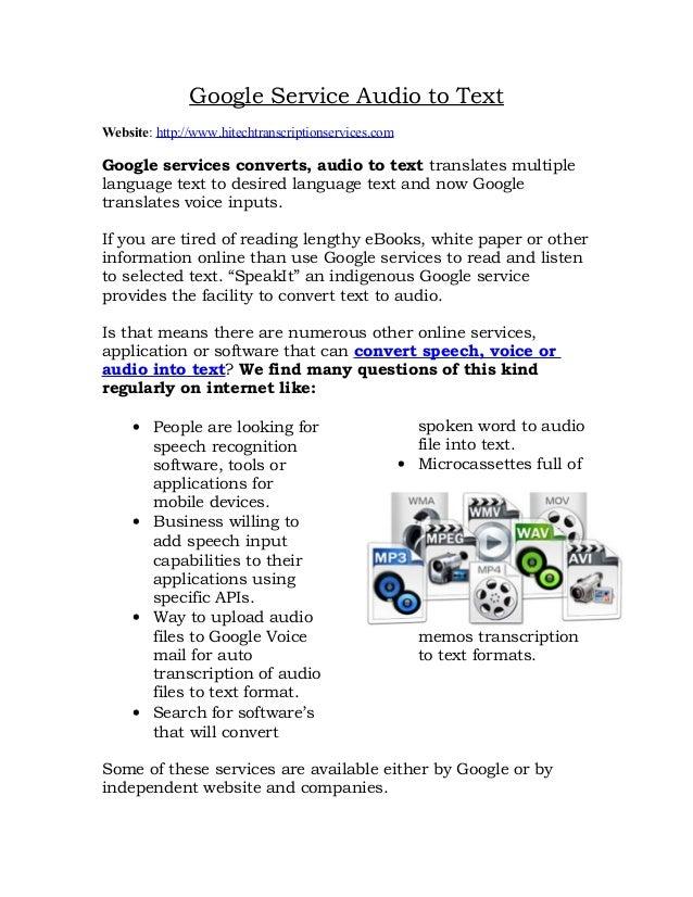Google Service Audio to TextWebsite: http://www.hitechtranscriptionservices.comGoogle services converts, audio to text tra...