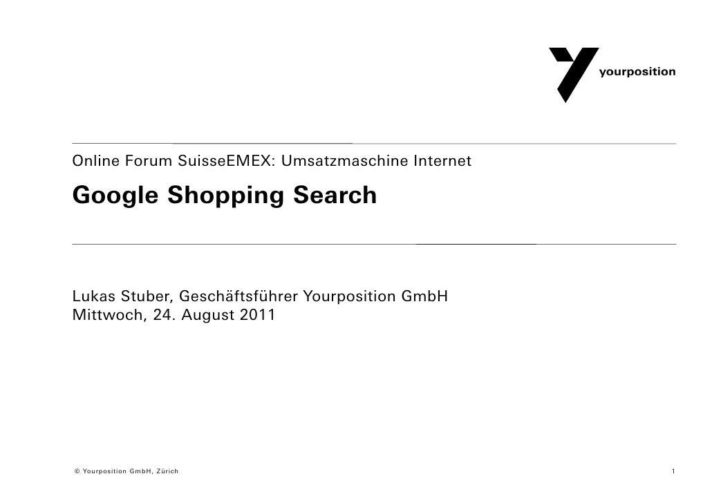 Online Forum SuisseEMEX: Umsatzmaschine InternetGoogle Shopping SearchLukas Stuber, Geschäftsführer Yourposition GmbHMittw...