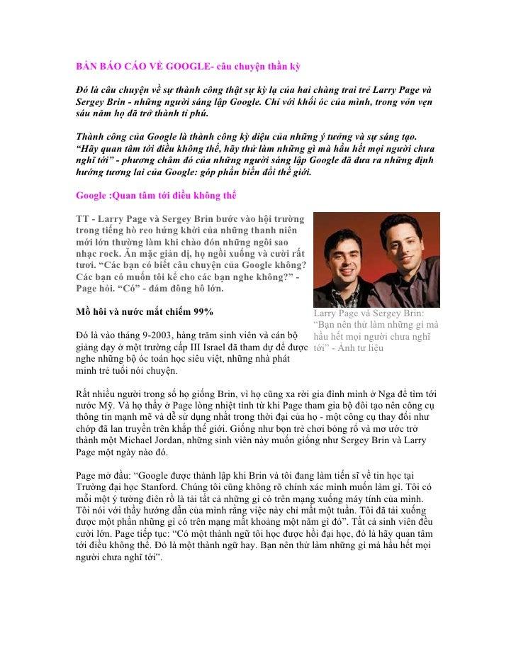BẢN BÁO CÁO VỀ GOOGLE- câu chuyện thần kỳ  Đó là câu chuyện về sự thành công thật sự kỳ lạ của hai chàng trai trẻ Larry Pa...