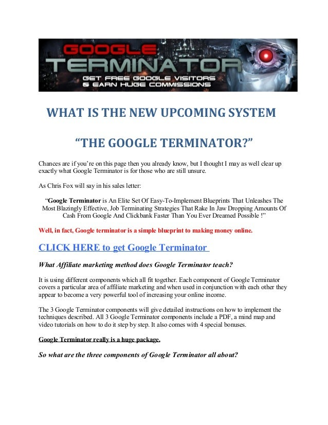 """WHAT IS THE NEW UPCOMING SYSTEM """"THE GOOGLE TERMINATOR?"""" Chances are if you're on this page then you already know, but I t..."""