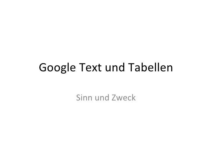 Google Text und Tabellen Sinn und Zweck
