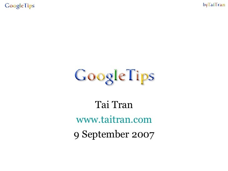 Google Tips by Tai Tran
