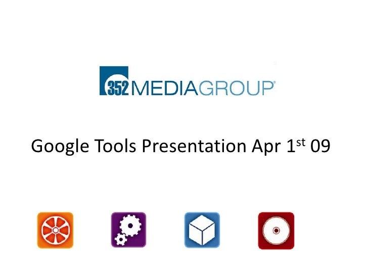Google Tools Presentation for LA2M April 1, 2009