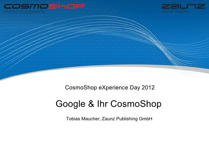 CosmoShop eXperience Day 2012Google & Ihr CosmoShop  Tobias Maucher, Zaunz Publishing GmbH