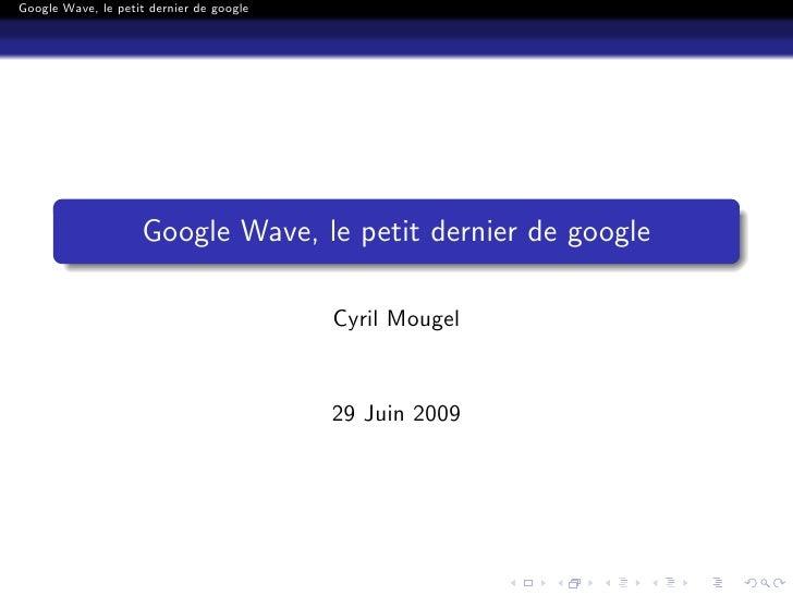 Google Wave, le petit dernier de google                         Google Wave, le petit dernier de google                   ...