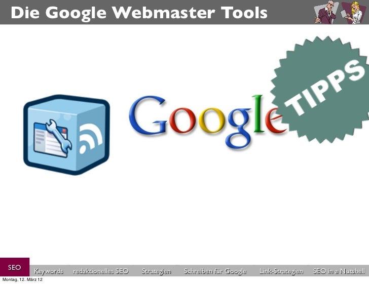 Die Google Webmaster Tools  SEO          Keywords   redaktionelles SEO   Strategien   Schreiben für Google   Link-Strategi...