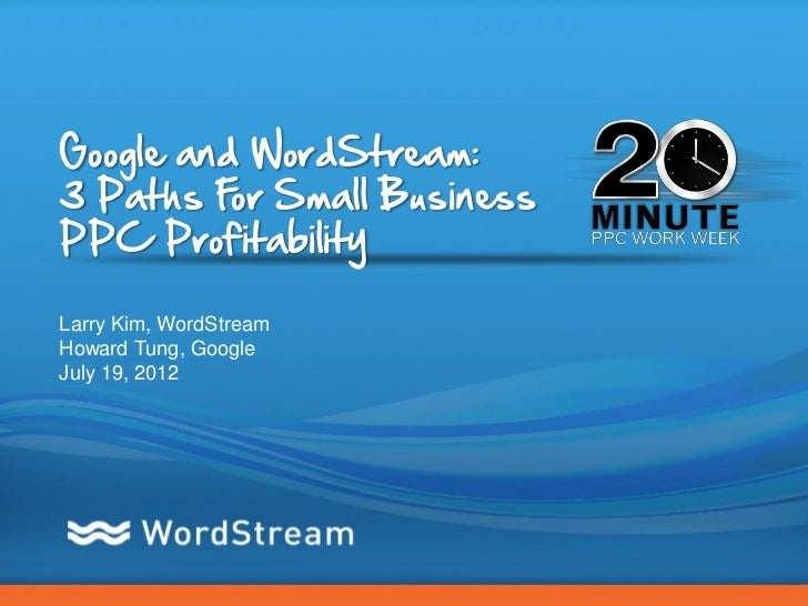 Google and WordStream: 3 Paths for Small Business PPC Profitability