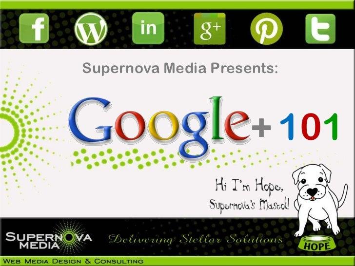 Supernova Media Presents:                     + 101