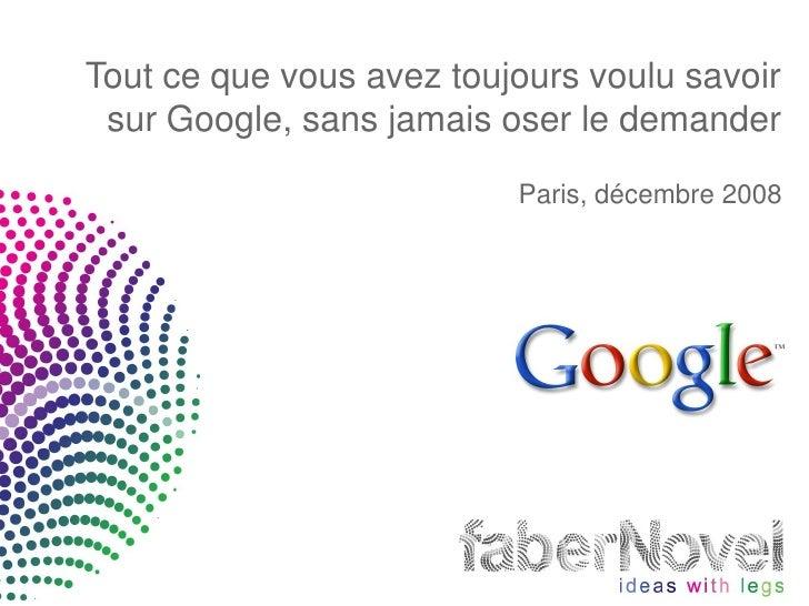 Tout ce que vous vouliez savoir sur Google