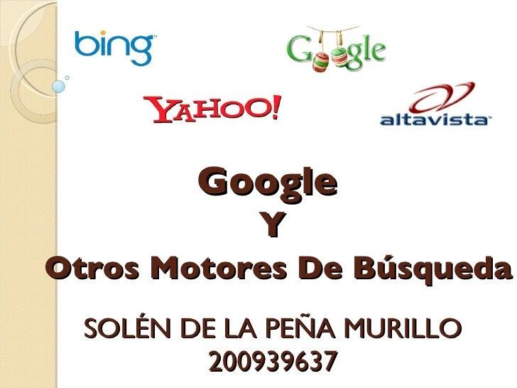 Google   Y   Otros Motores De Búsqueda SOLÉN DE LA PEÑA MURILLO 200939637