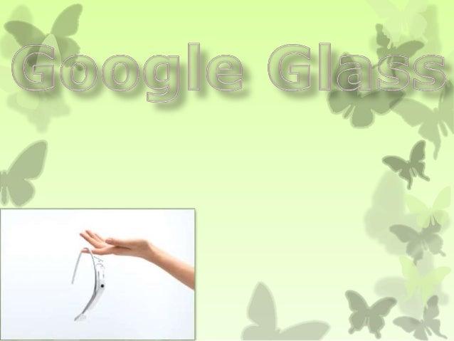 En los últimos meses en periódicos y medios especializados se ha hablado mucho las gafas de Google.