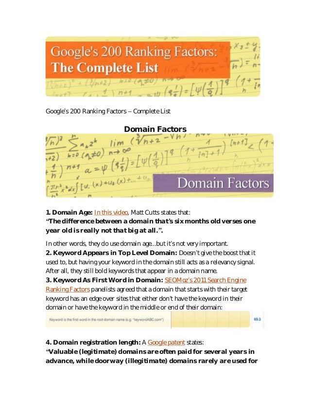 "Google's 200 Ranking Factors – Complete List  Domain Factors  1. Domain Age: In this video, Matt Cutts states that: ""The d..."