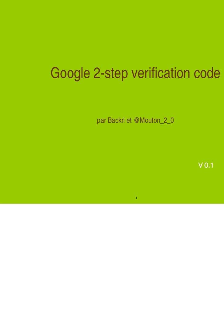 Google 2-step verification code        par Backri et @Mouton_2_0                                    V 0.1                 ...