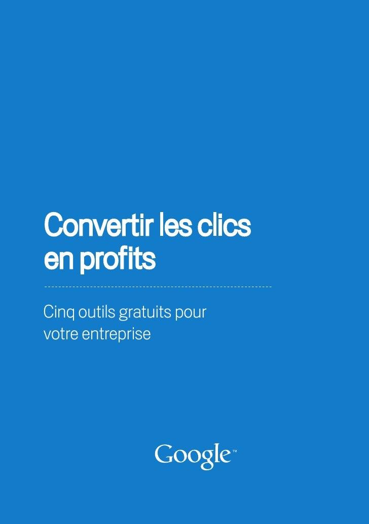 Convertir les clics en profits Cinq outils gratuits pour votre entreprise