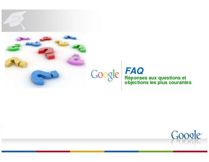 FAQ Réponses aux questions et objections les plus courantes