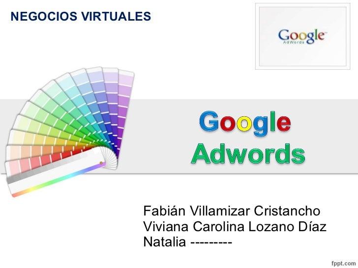 Fabián Villamizar Cristancho Viviana Carolina Lozano Díaz Natalia --------- NEGOCIOS VIRTUALES