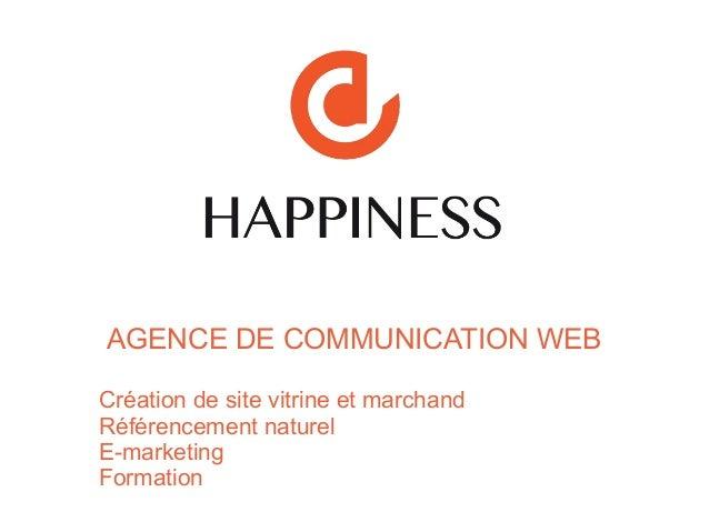 AGENCE DE COMMUNICATION WEB Création de site vitrine et marchand Référencement naturel E-marketing Formation