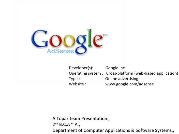 A Topaz team Presentation., 2 nd  B.C.A ~ A., Department of Computer Applications & Software Systems., Developer(s):  Goog...