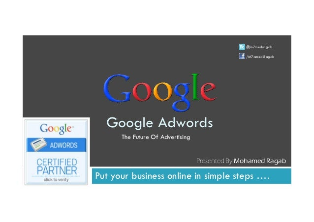 @m7medragab                                                /M7amed.Ragab  Google Adwords      The Future Of Advertising   ...