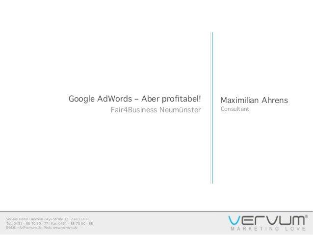 Vervum GmbH | Andreas-Gayk-Straße 13 | 24103 Kiel Tel.: 0431 – 88 70 50 - 77 | Fax: 0431 – 88 70 50 - 88 E-Mail: info@verv...
