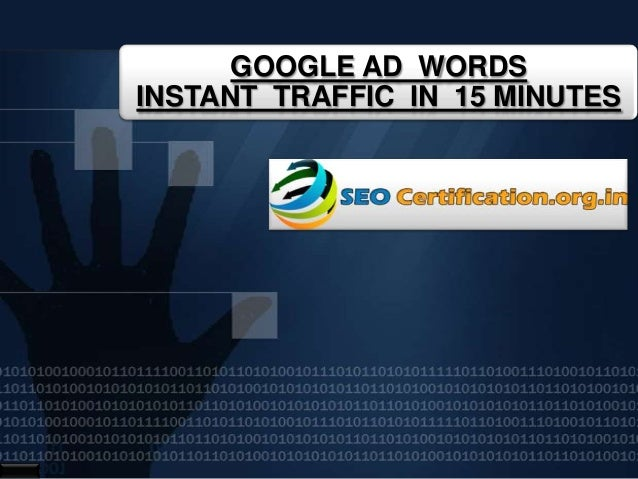 GOOGLE AD WORDSINSTANT TRAFFIC IN 15 MINUTES