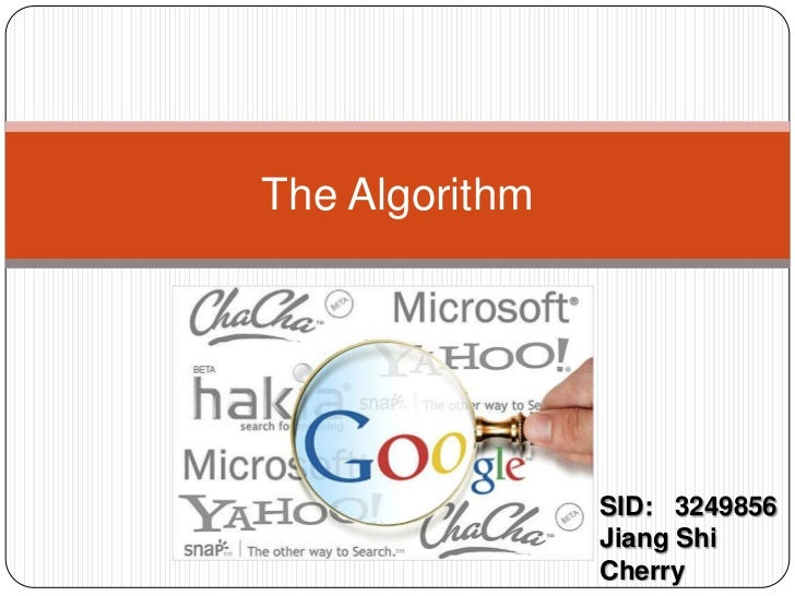 The Algorithm<br />SID:   3249856<br />Jiang Shi Cherry<br />