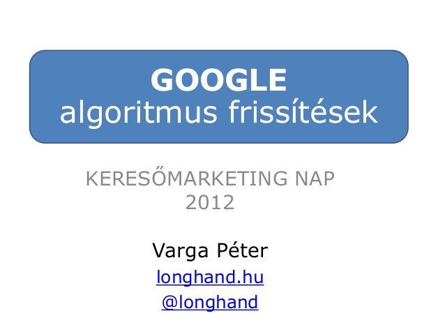 Google algoritmus frissítések   (mobile hungary 2012)