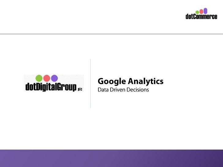 How to use Google Analytics to make Data Driven decisions for your website