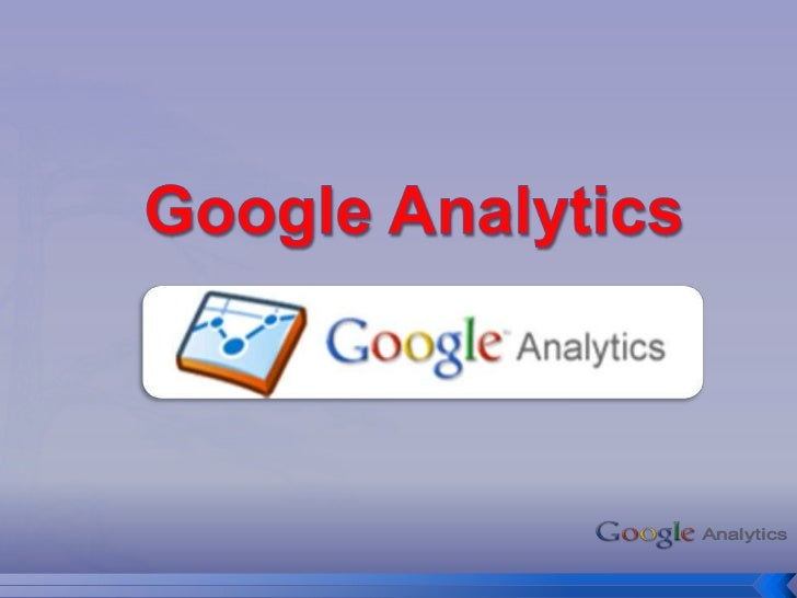    Google Analytics es un servicio gratuito de estadísticas de    sitios web. Ofrece información agrupada según los inter...