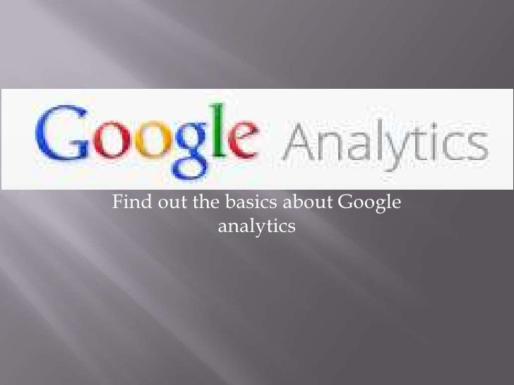Find out the basics about Google            analytics