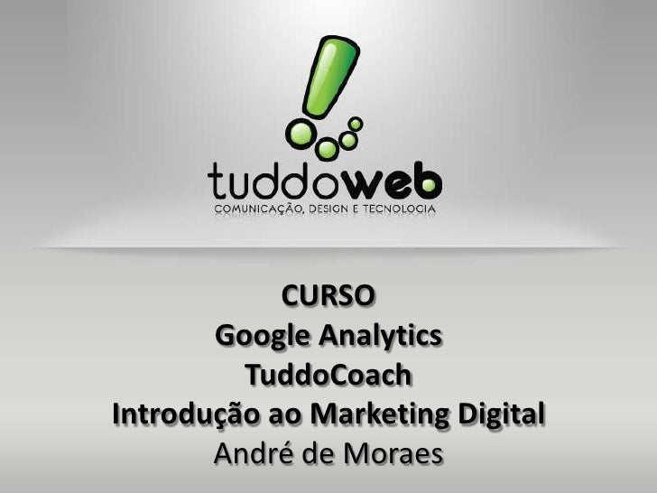 Introdução ao Marketing Digital: Módulo III - Google Analytics