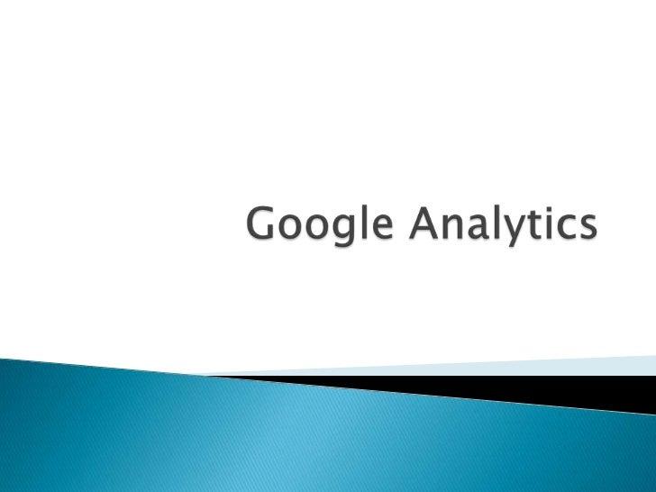 Google AnalyticsEs una herramienta gratuita y muy potente    que nos permite analizar el tráfico denuestro sitio Web. Ayud...