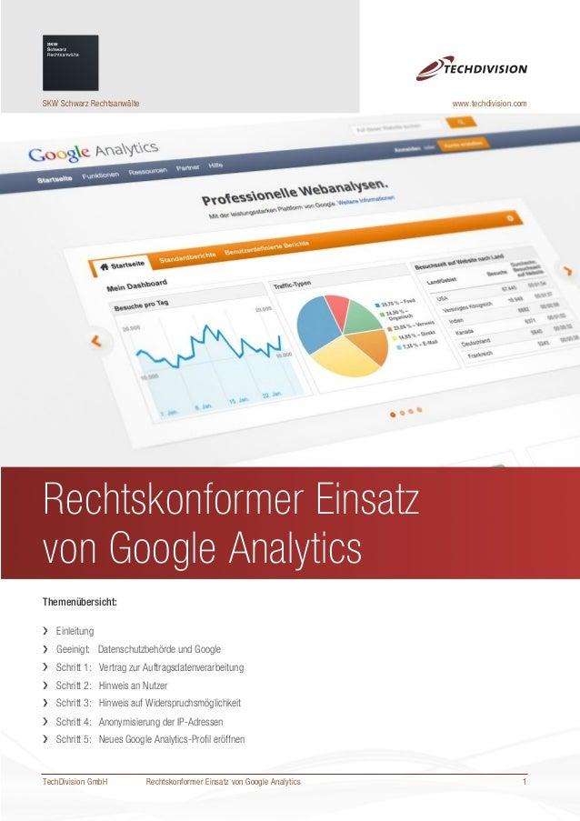 Rechtskonformer Einsatz von Google AnalyticsRechtskonformer Einsatzvon Google AnalyticsThemenübersicht:EinleitungGeeinigt:...