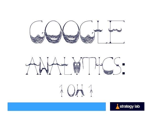 Google Analytics: 1 0h 1