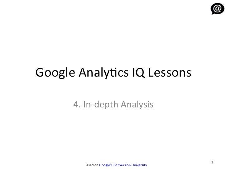 Google Analytics IQ Lesson 4: In-Depth Analysis