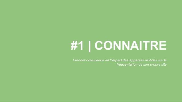 #1 | CONNAITRE Prendre conscience de l'impact des appareils mobiles sur la fréquentation de son propre site