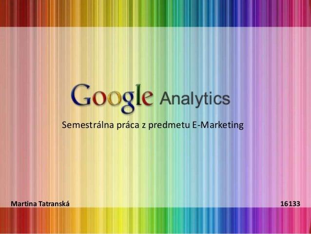 Semestrálna práca z predmetu E-MarketingMartina Tatranská                                        16133