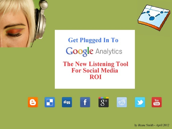 Get Plugged in to Google Analytics: The New Listening Tool For Social Media ROI