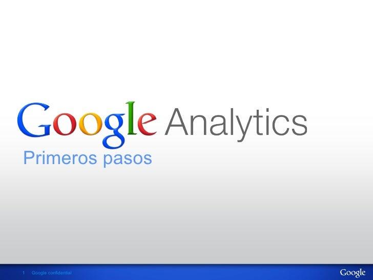 Primeros pasos1   Google confidential