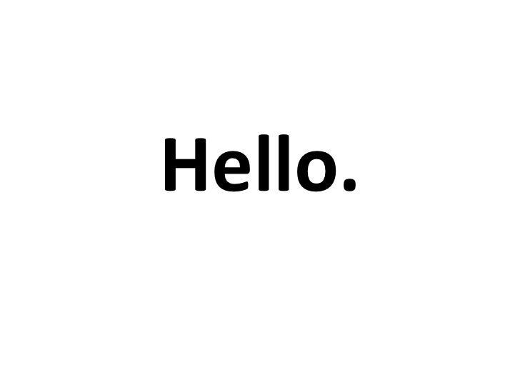 Hello.<br />