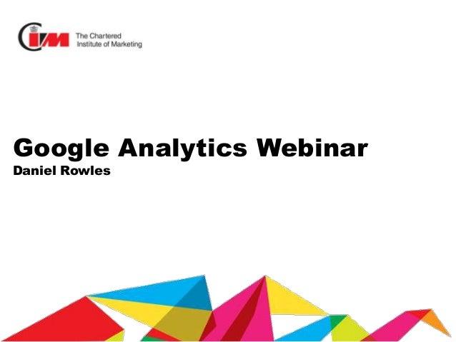 Google Analytics Webinar Daniel Rowles
