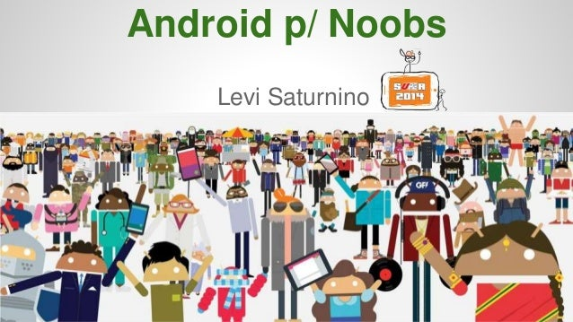 Android p/ Noobs Levi Saturnino