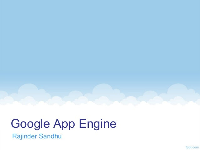 Google App EngineRajinder Sandhu