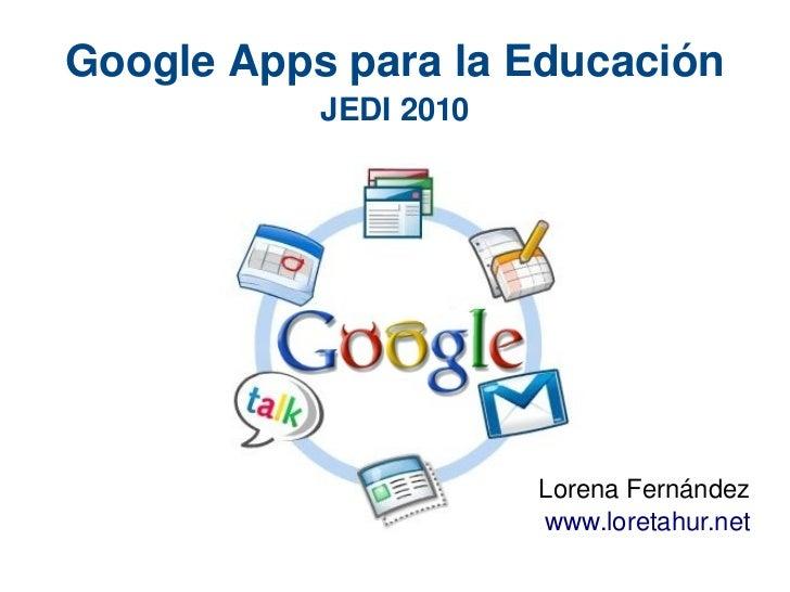 GoogleAppsparalaEducación            JEDI2010                            LorenaFernández                        www....