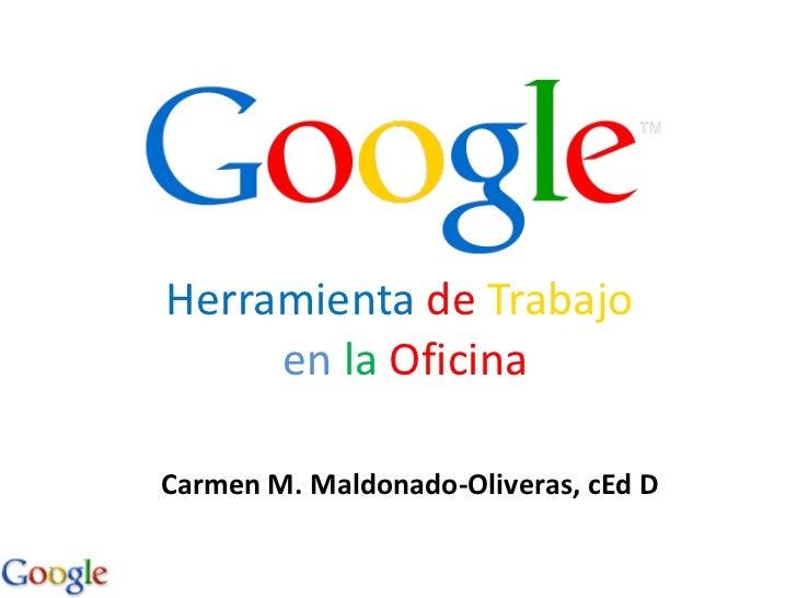 Herramienta   de   Trabajo   en   la   Oficina Carmen M. Maldonado-Oliveras, cEd D