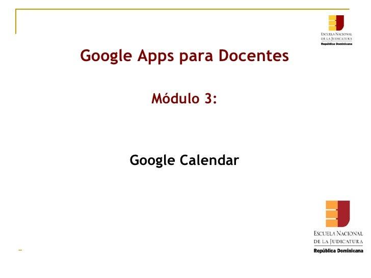 Google Apps para Docentes Módulo 3: Google Calendar