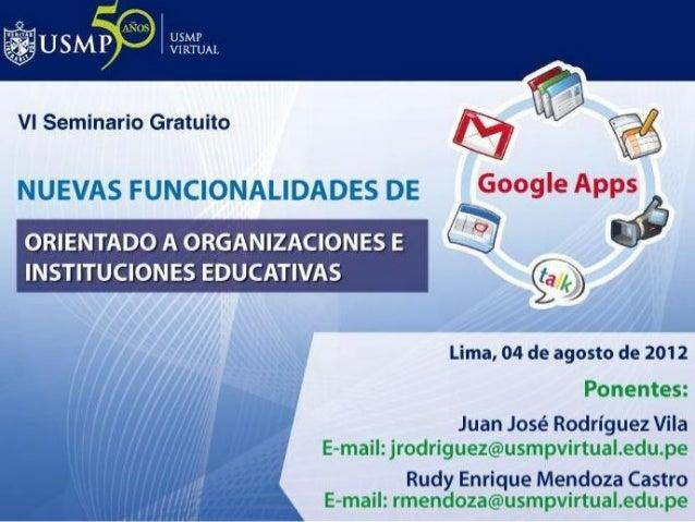 Nuevas funcionalidades de Google Apps, orientado   a organizaciones e instituciones educativas          Todo lo que su emp...