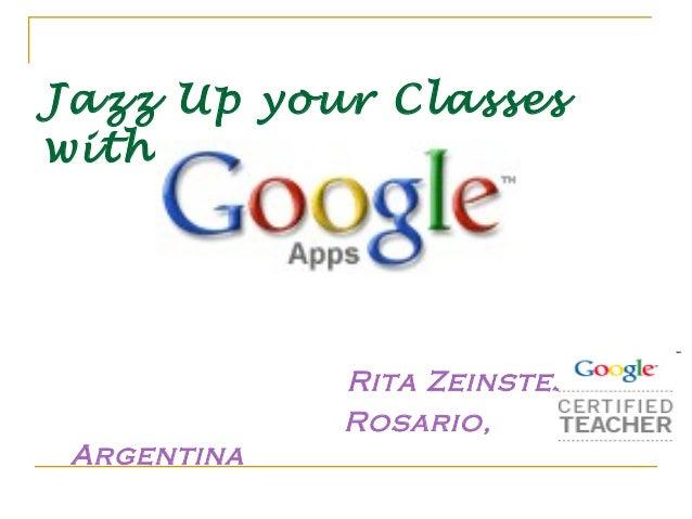 Jazz Up your Classeswith             Rita Zeinstejer             Rosario, Argentina