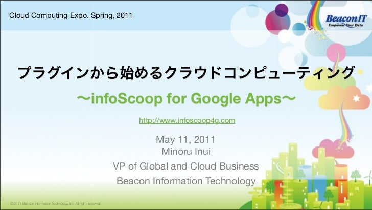 Cloud Computing Expo. Spring, 2011                                                     infoScoop for Google Apps          ...