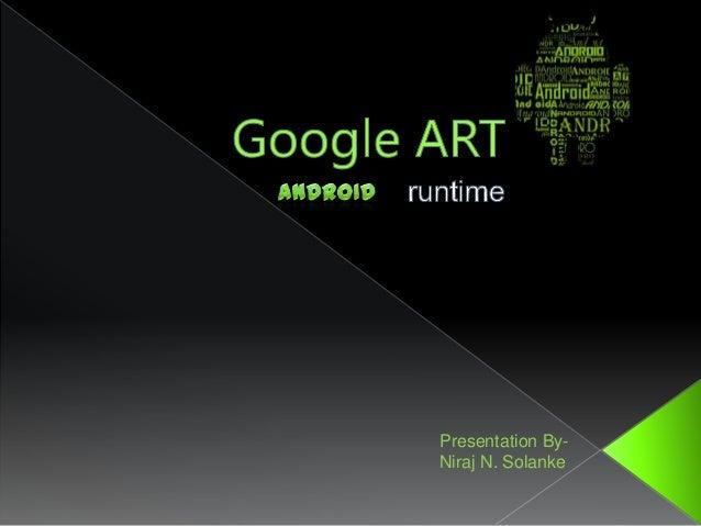 Presentation By- Niraj N. Solanke